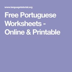 A wide selection of free printable Portuguese worksheets. Find worksheets and quizzes covering Portuguese grammar, vocabulary, verbs, and much more. Portuguese Grammar, Learn To Speak Portuguese, Portuguese Language, Free Printable Worksheets, Free Printables, Brazilian Portuguese, Vocabulary, Preschool, Lisbon Portugal