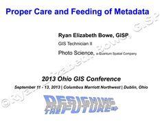 ohio-gis-conference-proper-care-and-feeding-of-metadata by geospatialmetadata via Slideshare