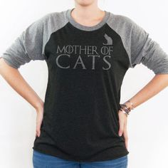 4f08632a Mother of Cats Shirt - Game of Thrones Shirt - Cat Gift - Cat mom Gift -  Cat Shirt - Unisex Baseball Tee