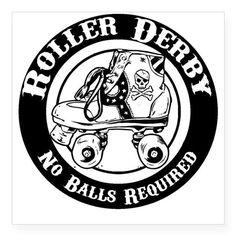 Roller Derby no balls required! Roller Derby Skates, Roller Derby Girls, Roller Skating, Bumper Stickers, Custom Stickers, Quad, Derby Time, Balls, Disney Pictures