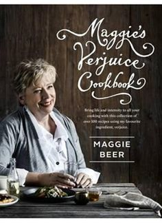Maggie's Verjuice Cookbook by Maggie Beer; an ideal treasure for the foodie - $35.00 at www.agfg.com.au