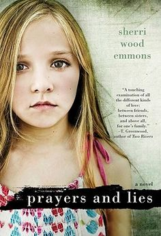 Prayers and Lies,   by Sherri Wood Emmons  When seven-year-old Bethany meets her six-year-old cousin, Renna Mae, it's the beginning of a lifelong kinship that saves both from a bone-deep loneliness. It's also the start of a family's unraveling, as long-buried secrets and sins are exposed.