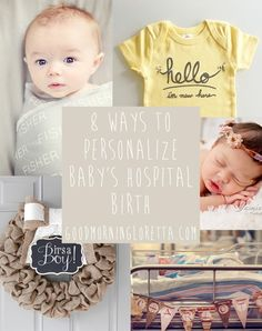 8 Easy Ways to Personalize Your Hospital Birth for You and Baby, so many cute ways to make your hospital experience a little more special! via goodmorningloretta.com