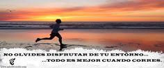 No olvides disfrutar de tu entorno... todo es mejor cuando corres. #motivacion