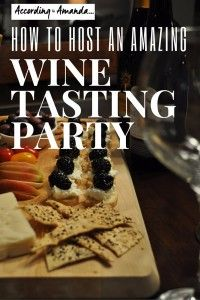 How To Host An Amazing Wine Tasting Party|Amanda Mercier                                                                                                                                                                                 More