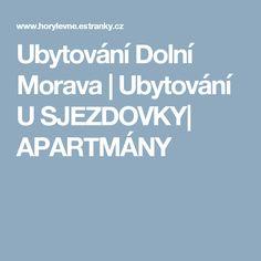 Ubytování Dolní Morava   Ubytování U SJEZDOVKY  APARTMÁNY