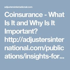 Coinsurance - What Is It and Why Is It Important? http://adjustersinternational.com/publications/insights-for-your-industry/hotels/coinsurance-important/