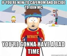 IF YOU'RE NEW TO CM AND TO DECIDE TO JOIN MC YOU'RE GONNA HAVE A BAD TIME