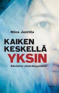 Hinta: 22,90 €. sidottu, 2018. Lähetetään 1‑2 arkipäivässä.. Osta kirja Kaiken keskellä yksin Niina Junttila (ISBN 9789513195106) osoitteesta Adlibris.fi. Ilmainen toimitus