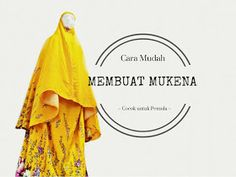 Cara Mudah Membuat Mukena, Cocok untuk Pemula ~ Jemari Ayumna Sewing Tutorials, Sewing Projects, Sewing Patterns, Purse Tutorial, Sewing Lessons, Projects For Kids, Diy And Crafts, Upcycle, My Favorite Things