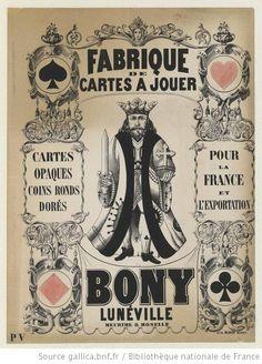 Fabrique de cartes à jouer : cartes opaques coins ronds dorés, pour la France et l'exportation. Bony, Lunéville, Meurthe & Moselle. : [affiche] / [non identifié] - 1