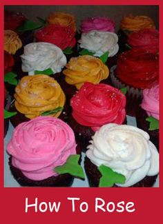 How to make Rose Cupcakes and other good tutorials here.