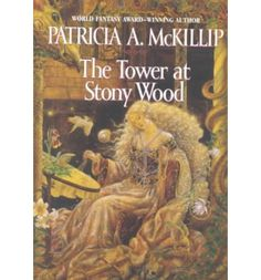 The Tower at Stoney Wood by Patricia A. McKillip