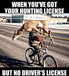 Hunting humor and yes that's what you do we almost broke a trailer haling a deer that waited 192 pounds with out its insides haha Hunting Quotes, Funny Hunting, Hunting Stuff, Deer Hunting Humor, Hunting License, Moose Hunting, Driver's License, Fishing Quotes, Hunting Guns