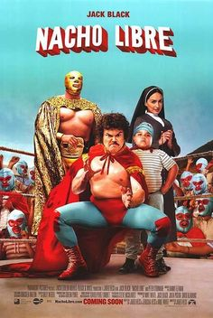 Nacho Libre.... I love the red and blue of Nacho's costume with just a little gold to highlight.