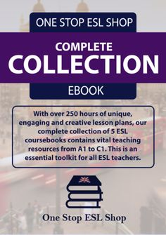 The Complete Collection ESL A1-C1 Lesson Plans. 206 Lesson plans with over 250 hours of ESL resources. *Special offer* Buy now and receive our Business English Collection worth $60 FREE.