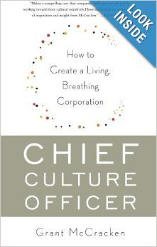 Too many corporations outsource their understanding of culture to trend hunters, consulting firms, and sometimes teenage interns. McCracken argues that the American corporation needs a new professional—a Chief Culture Officer, who could track contemporary cultural trends while developing a systematic understanding of the deep waves of culture in America and the world. CCO's would allow the corporation to see coming changes, even when they only exist as the weakest of signals.
