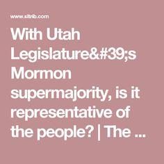 With Utah Legislature's Mormon supermajority, is it representative of the people? | The Salt Lake Tribune