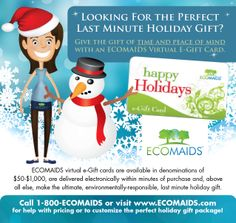 Give the gift of time and peace of mind this holiday season with the ECOMAIDS Happy Holidays virtual e-Gift card.