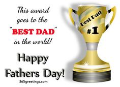 this award goes to the best dad in the world happy fathers day happy