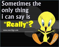 Cute bird quotes so true Ideas for 2019 Funny Cartoon Quotes, Funny Cartoons, Funny Memes, Funny Facts, Tweety Bird Quotes, Favorite Cartoon Character, Cute Birds, Sarcastic Quotes, Good Morning Quotes