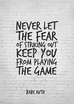 'Never let the fear of striking out keep you from playing the game, Motivational Quote' Poster by Lassen Sie sich niemals von der Angst davor abhalten, das Spiel zu spielen. The Beast, Softball Quotes, Sport Quotes, Senior Quotes, Babe Ruth Quotes, Quotes To Live By, Classroom Quotes, Music Classroom, Future Classroom