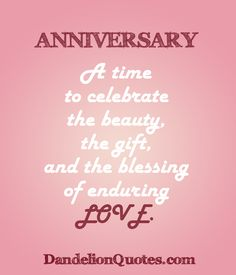 Anniversary Quotes http://dandelionquotes.com/category/anniversary-quotes