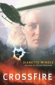 Crossfire  -              By: Jeanette Windle