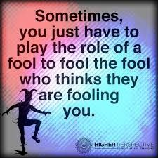 Sometimes you have to play the role of a fool to fool the fool who thinks they are fooling you. Gather Quotes, Black Women Quotes, Best Quotes, Funny Quotes, Funny Insults, Inspirational Memes, Spirit Science, Joker And Harley, Humor
