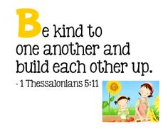 "Be kind to one another and build each other up lesson plan for kids. Teaching kids it doesn't matter how "" good"" you look if you aren't kind to others, giving and respect authority. If all else fails, be kind. Bible Verses For Kids, Bible Stories For Kids, Bible Lessons For Kids, Quotes For Kids, Kids Bible, Scripture Verses, Respect Lessons, Life Lessons, Preschool Bible"