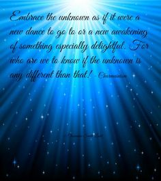 """Embrace the unknown as if it were a new dance to go to or a new awakening of something especially delightful. For who are we to know if the unknown is any different than that! - Charmainism (Copyright Charmaine Smith Ladd) as published in """"Shake Hands with Yourself"""" & """"Charmainisms"""" (Amazon Books by way of Lasmi Publishing) Indigo Children, Shake Hands, Awakening, Spirituality, Author, Dance, Amazon, Books, Dancing"""