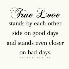 Stand by each other's side on good days and even closer on bad days