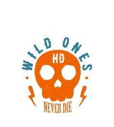 Wild Ones Never Die