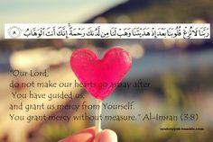Ya Allah, do not make our hearts go astray....