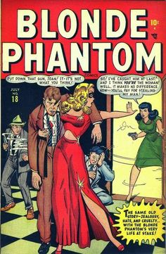 Blonde Phantom By day, Louise Grant was secretary to PI Mark Mason. At night, see here. She would later marry Mason and become a legal secretary. Their daughter Wanda became a mystery miss calling herself the Phantom Blonde. Vintage Comic Books, Vintage Comics, Comic Books Art, Comic Art, Book Art, Phantom Comics, Romance Comics, Old Comics, Marvel Comics