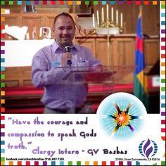 Have the courage and compassion to speak God's truth. GV Basbas #achurchforall #mcc #wordsoffaith #sundaysermon #achurchforallsac