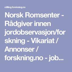 Norsk Romsenter - Rådgiver innen jordobservasjon/forskning - Vikariat / Annonser / forskning.no - jobbmarked