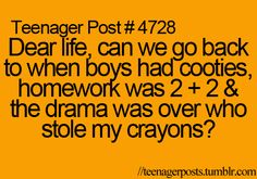 now boys are hot, homework is 7x=28 (not that hard but still) and drama is about everything you can ever imagine