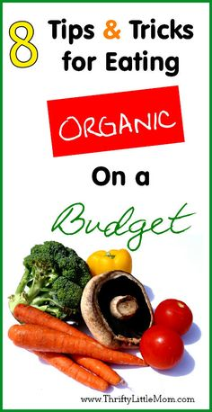 8 Tips & Tricks for eating organic on a budget.