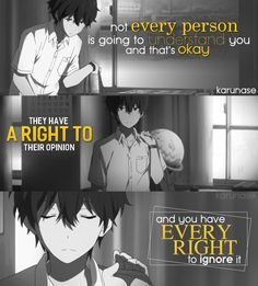 """Not every person is going to understand you and that's okay. They have a right to their opinion and you have every right to ignore it.."" 