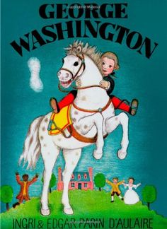 George Washington by Ingri d'Aulaire, Edgar Parin d'Aulaire: Beautiful Feet Books 9780964380318 Paperback - HPB-Ruby George Washington, Beautiful Feet Books, Read Aloud Revival, Cc Cycle 3, B 13, Boy George, Early American, Great Books, The Life