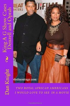 King A G Show Cases Denzell and Oprah: Super Heavy Duty Hollywood Stars win all prizes (1) (Volume 1) by King Dan Edward Knight Sr., http://www.amazon.com/dp/1497527651/ref=cm_sw_r_pi_dp_3VFttb18Y0ARF