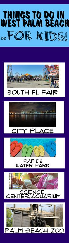Things to do with kids in West Palm Beach. 1) South Florida Fair, 2) City Place, 3) Rapids Water Park, 4) Science Center/Aquarium, 5) Palm Beach Zoo. #westpalmbeach #westpalm #westpalmbeachfl #southfla http://www.waterfront-properties.com/blog/5-things-to-do-with-kids-in-west-palm-beach.html