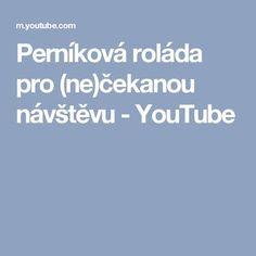 Perníková roláda pro (ne)čekanou návštěvu - YouTube Youtube, Tasty, Youtubers, Youtube Movies
