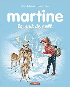 Amazon.fr - Martine La nuit de Noël - Gilbert Delahaye, Marcel Marlier - Livres