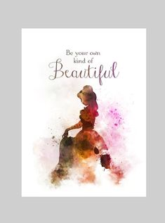 * Available sizes 10 x 8 Inches x x x For sale direct from the artist Original Art Print Belle inspired Quote illustration created with Mixed Media and a Contemporary Design Be your own kind of Beautiful Watercolor Quote, Watercolor Disney, Tattoo Watercolor, Watercolour Art, Disney Princess Quotes, Disney Movie Quotes, Cinderella Quotes, Disney Songs, Beast Wallpaper