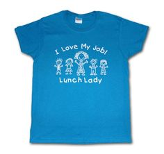 I Love My Job Lunch Lady #lunch #education #school