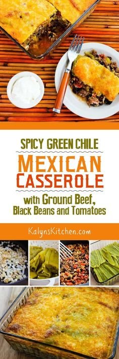 Spicy Green Chile Mexican Casserole with Ground Beef, Black Beans, and Tomatoes is a carb-conscious and gluten-free casserole that's suitable for the South Beach Diet as well. And this is a delicious dinner idea the whole family will like!