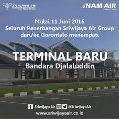 [INFO] Mulai 11 Juni 2016, Seluruh Penerbangan Sriwijaya Air Group dari/ke Gorontalo menempati Terminal Baru Bandara Jalaluddin Gorontalo. Terima Kasih. Salam, Sriwijaya Air Group.