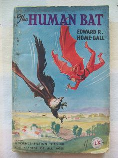 EXTREMELY RARE Vintage Science Fiction Pulp / THE HUMAN BAT Edward R. Home Gall